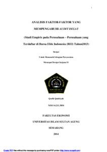 Analisis Faktor Faktor Yang Mempengaruhi Audit Delay Studi Empiris Pada Perusahaan Perusahaan Yang Terdaftar Di Bursa Efek Indonesia Bei Tahun2013 Unissula Repository